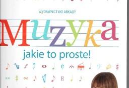 Muzyka jakie to proste +CD Wydawnictwo Arkady Warszawa