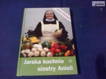 ksiazka,,Jarska kuchnia siostry Anieli''