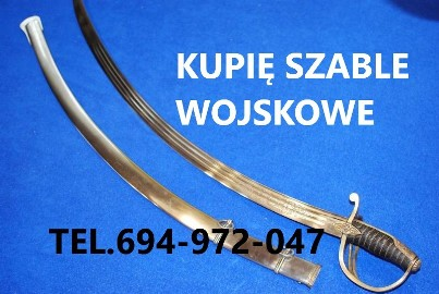 KUPIĘ WOJSKOWE STARE SZABLE,BAGNETY,MUNDURY TELEFON 694972047